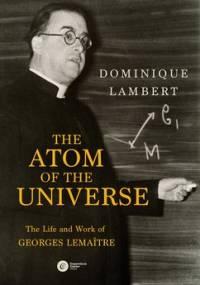 The Atom of the Universe - Lambert Dominique