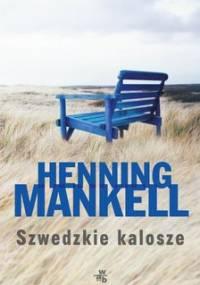 Szwedzkie kalosze. Fredrik Welin. Tom 2 - Mankell Henning