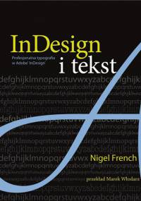 Nigel French - InDesign i tekst. Profesjonalna typografia w Adobe InDesign [Ebook PL]