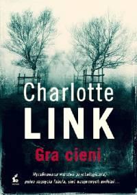 Charlotte Link - Gra cieni