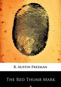 The Red Thumb Mark - Freeman Austin R.