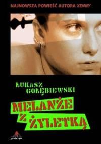 Melanże z żyletką - Gołębiewski Łukasz