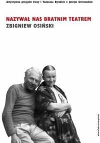Nazywał nas bratnim teatrem - Osiński Zbigniew