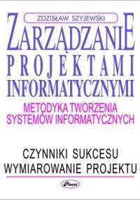 Zarządzanie projektami informatycznymi - Szyjewski Zdzisław