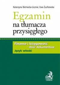 Egzamin na tłumacza przysięgłego. Finanse i księgowość. Zbiór dokumentów w języku włoskim - Biernacka-Licznar Katarzyna