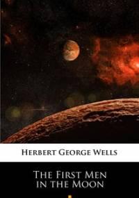 The First Men in the Moon - Wells Herbert George
