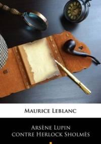 Arsene Lupin contre Herlock Sholmes - Leblanc Maurice