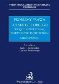 Problemy prawa polskiego i obcego w ujęciu historycznym, praktycznym i teoretycznym. Część 4 - Opracowanie zbiorowe