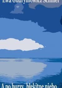 A po burzy błękitne niebo - Schiller-Gudrymowicz Ewa