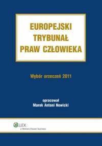 Europejski Trybunał Praw Człowieka. Wybór orzeczeń 2011 - Nowicki Marek Antoni