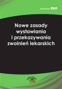 Nowe zasady wystawiania i przekazywania zwolnień lekarskich - Radzisław Andrzej