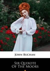 Sir Quixote of the Moors - Buchan John
