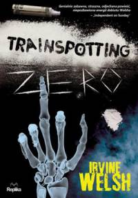 Trainspotting zero - Welsh Irvine