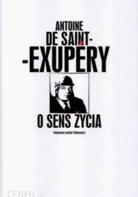 Saint-Exupery Antoine de O sens zycia