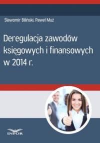 Deregulacja zawodów księgowych i finansowych w 2014 r - Biliński Sławomir, Muż Paweł