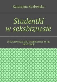 Studentki w seksbiznesie - Kozłowska Katarzyna