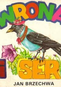 Brzechwa J. - Wrona i ser