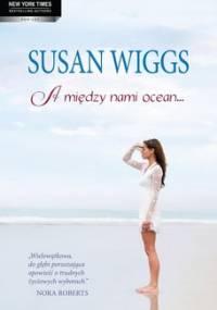 A między nami ocean… - Wiggs Susan