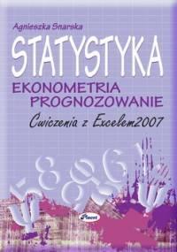 Statystyka, ekonometria. Prognozowanie - Snarska Agnieszka