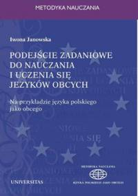 Podejście zadaniowe do nauczania i uczenia się języków obcych - Janowska Iwona