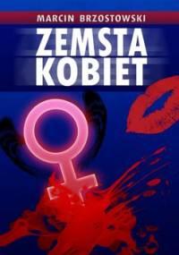 Zemsta kobiet - Brzostowski Marcin