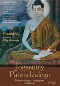 Jogasutry Patańdźalego. Techniki medytacji i metafizyczne aspekty jogi - Patanjali