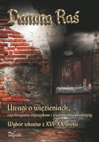 Uwagi o więzieniach, zapobieganiu występkom i wychowaniu młodzieży - Raś Danuta