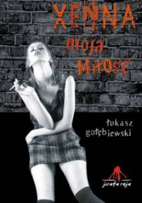 Xenna moja miłość - Gołębiewski Łukasz