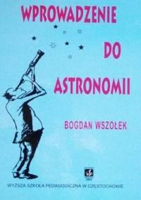 Wszołek B. - Wprowadzenie do astronomii