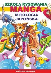 Szkoła rysowania. Manga. Mitologia japońska - Jagielski Mateusz