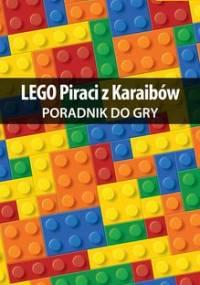 LEGO Piraci z Karaibów - poradnik do gry - Liebert Szymon Hed