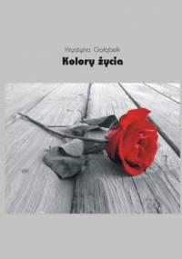 Kolory życia - Gołąbek Krystyna