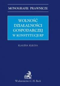 Wolność działalności gospodarczej w Konstytucji RP - Klecha Klaudia