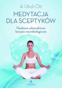 Medytacja dla sceptyków - Ott Ulrich