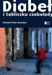 Diabeł i tabliczka czekolady - Reszka Paweł