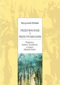 Przetrwanie i przetwarzanie - Fiołek Krzysztof
