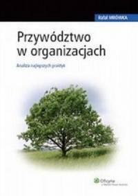 Mrówka R. - Przywództwo w organizacjach