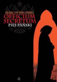 Marcin Wroński - Officium Secretum - Pies Pański