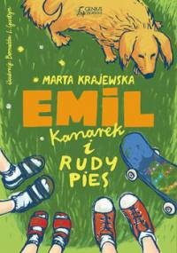 Emil, kanarek i rudy pies - Krajewska Marta