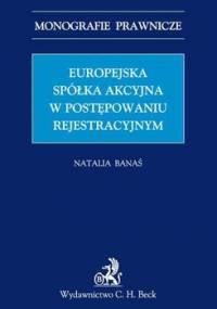 Europejska spółka akcyjna w postępowaniu rejestrowym - Banaś Natalia