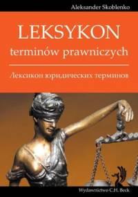 Leksykon terminów prawniczych - Skoblenko Aleksander