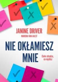 Nie okłamiesz mnie - Driver Janine