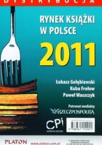 Rynek książki w Polsce 2011. Dystrybucja - Gołębiewski Łukasz, Frołow Jakub, Waszczyk Paweł