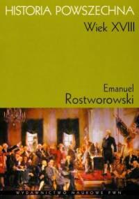 Emanuel Rostworowski - Historia powszechna: Wiek XVIII [eBook PL]