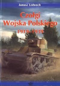 Ledwoch Janusz - Czołgi Wojska Polskiego 1919-1939 [Ebook PL]