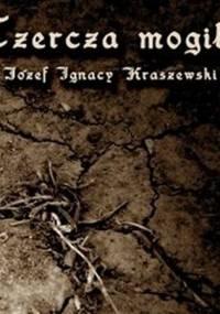 Józef Ignacy Kraszewski - Czercia mogiła [audiobook pl]