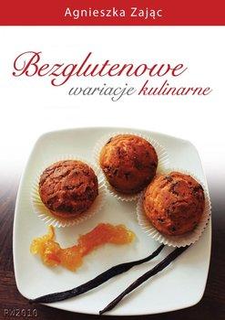 Bezglutenowe wariacje kulinarne - Zając Agnieszka
