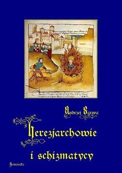 Herezjarchowie i schizmatycy - Sarwa Andrzej
