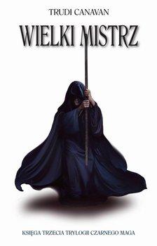 Wielki Mistrz. Trylogia Czarnego Maga. Księga 3 - Canavan Trudi