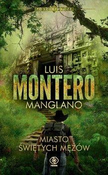 Poszukiwacze. Tom 3. Miasto świętych mężów - Montero Luis